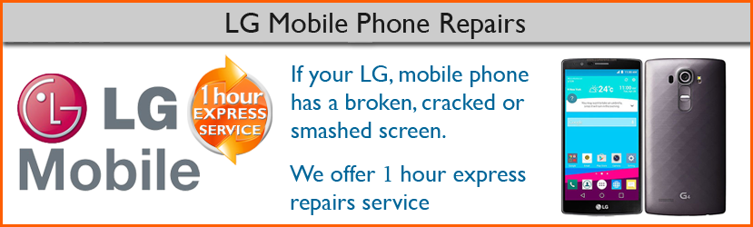 LG Mobile Phone G4, G3 and G2 Screen Replacement by Chester Repair Centre